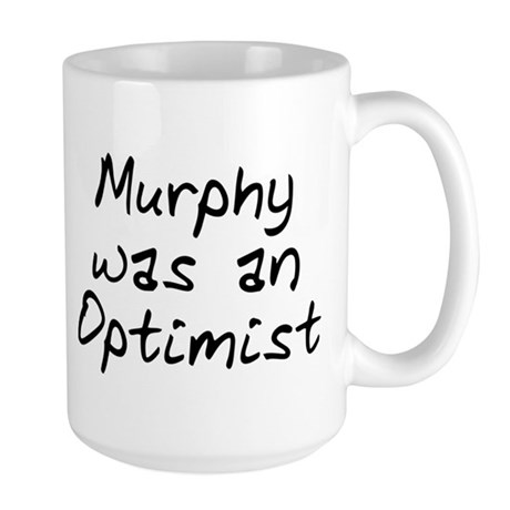 Murphy was an Optimist Large Mug