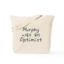 Murphy was an Optimist Tote Bag