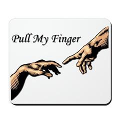 Pull My Finger Mousepad