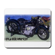 I Only Ride American Mousepad