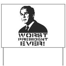 WORST PRESIDENT EVER! Yard Sign