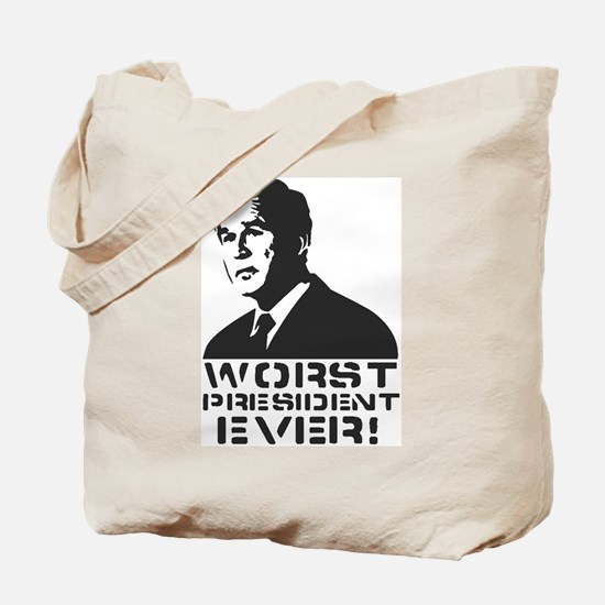 WORST PRESIDENT EVER! Tote Bag