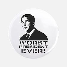 "WORST PRESIDENT EVER! 3.5"" Button"