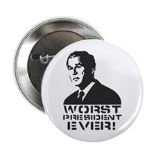 "WORST PRESIDENT EVER! 2.25"" Button"