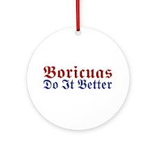 Boricuas Do it Better Ornament (Round)
