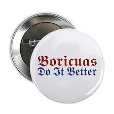 """Boricuas Do it Better 2.25"""" Button"""