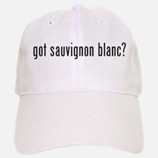 got sauvignon blanc? Baseball Baseball Cap