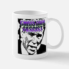 Bush Christian Fascist Mug