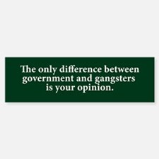 Government & Gangsters Bumper Bumper Bumper Sticker