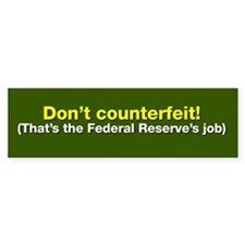 Don't Counterfeit! Bumper Bumper Sticker