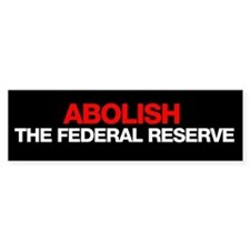 Abolish the Fed Bumper Bumper Sticker