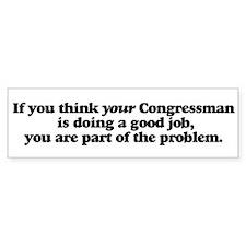 If you think your Congressman... Bumpersticker
