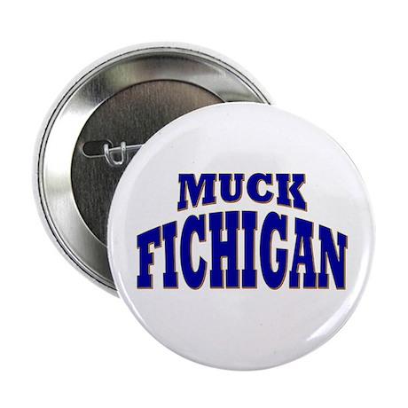 "Muck Fichigan 2.25"" Button (10 pack)"