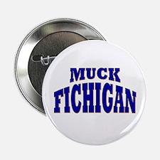 """Muck Fichigan 2.25"""" Button"""