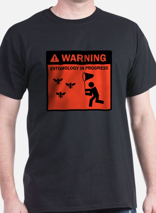 Warning - Entomology in Progr T-Shirt