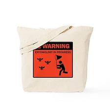 Warning - Entomology in Progr Tote Bag