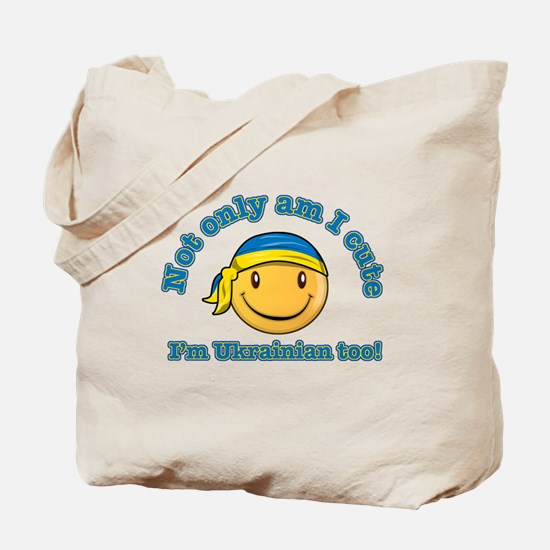Not only am I cute I'm Ukrainian too! Tote Bag