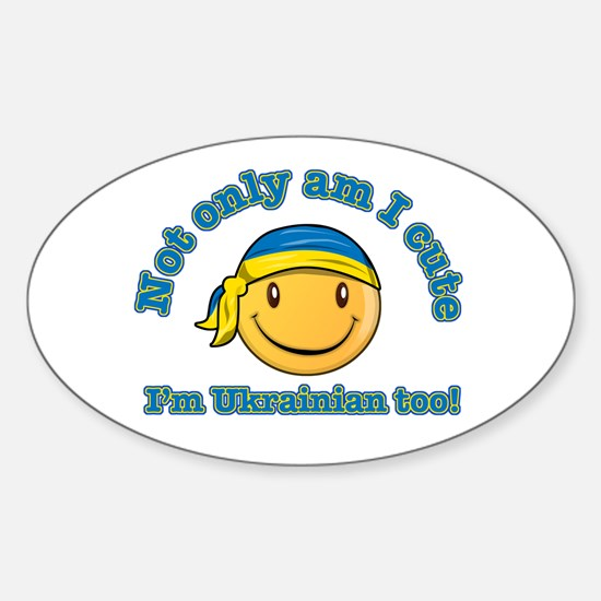 Not only am I cute I'm Ukrainian too! Decal