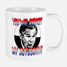 You will respect My Authority Mug