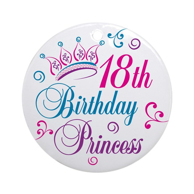 18th Birthday Princess Ornament (Round) By Letscelebrate