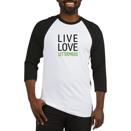 Live Love Letterpress Baseball Jersey