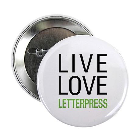 "Live Love Letterpress 2.25"" Button"
