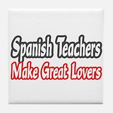 """Spanish Teachers...Lovers"" Tile Coaster"