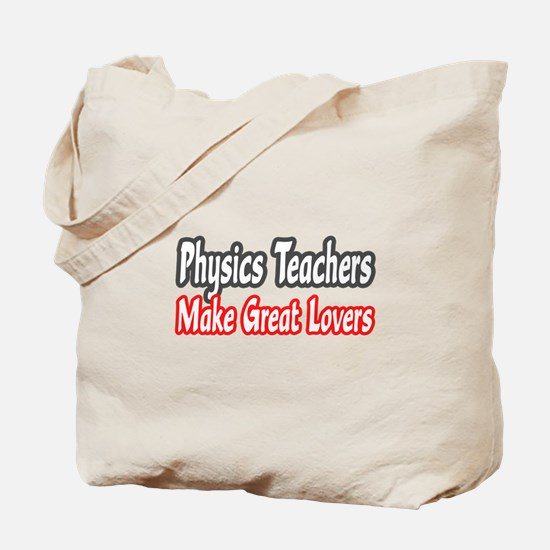 """Physics Teachers...Lovers"" Tote Bag"