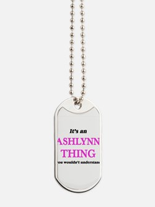 It's an Ashlynn thing, you wouldn&#39 Dog Tags