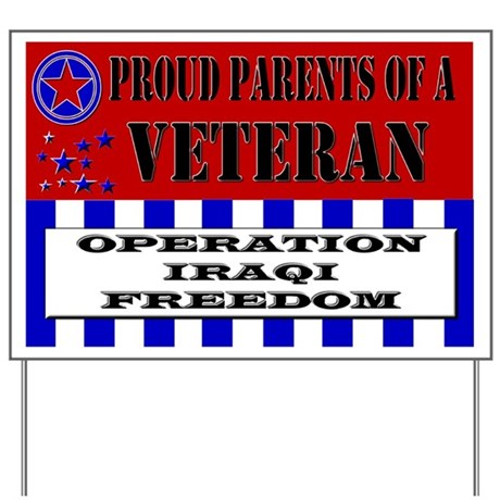 Proud Parent of a Veteran Iraqi Freedom Yard Sign