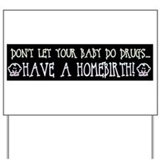 Homebirth Yard Sign