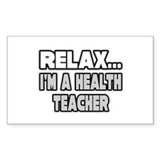 """Relax...Health Teacher"" Rectangle Decal"