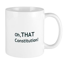 Oh, THAT Constitution! Small Mug