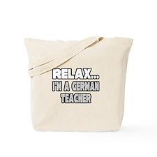 """Relax...German Teacher"" Tote Bag"