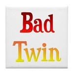 Bad Twin Tile Coaster