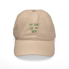 Onc Is My BFF Baseball Cap