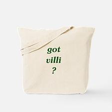 got villi? Tote Bag