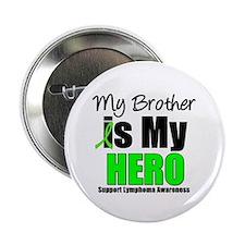 "Lymphoma Hero (Brother) 2.25"" Button"