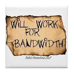 Will Work for Bandwidth Tile Coaster