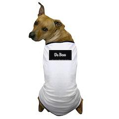 Da Boss No. 2 Dog T-Shirt