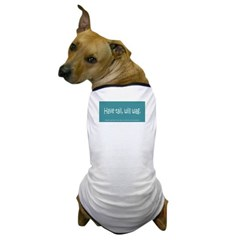 Have tail will wag No. 2 Dog T-Shirt