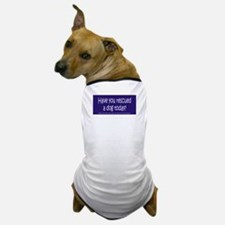 Have you rescued a dog today? Dog T-Shirt