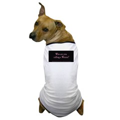 Who are you calling a Weenie? No. 2 Dog T-Shirt