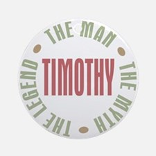 Timothy Man Myth Legend Ornament (Round)