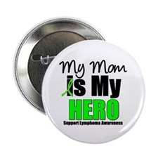 "Lymphoma Hero (Mom) 2.25"" Button (10 pack)"