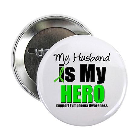 "Lymphoma Hero (Husband) 2.25"" Button"