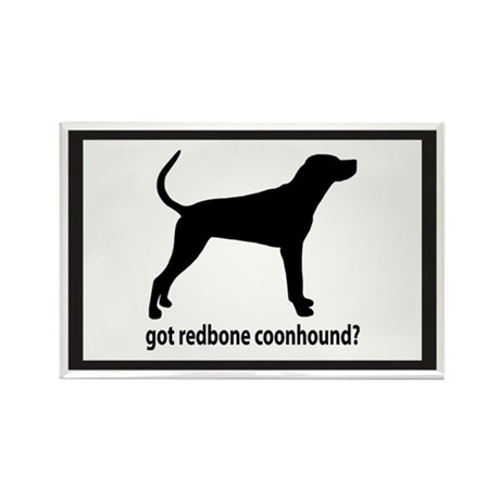 Got Redbone Coonhound? Rectangle Magnet