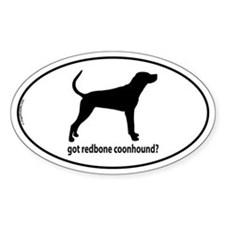 Got Redbone Coonhound? Oval Decal