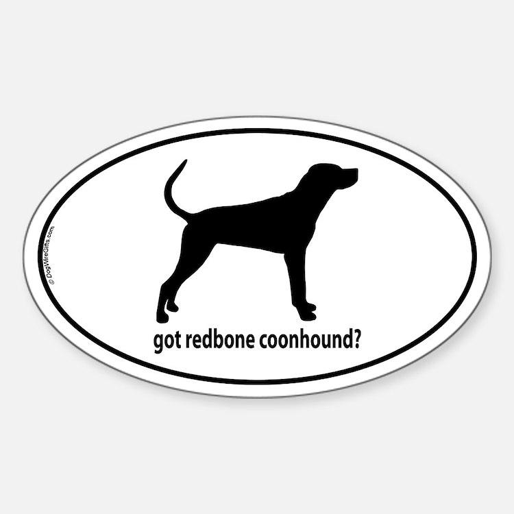 Got Redbone Coonhound? Oval Decal