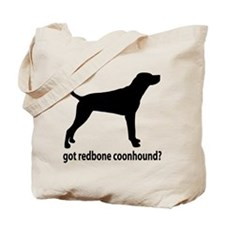 Got Redbone Coonhound? Tote Bag